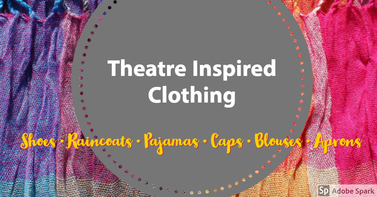 Theatre Inspired Clothing