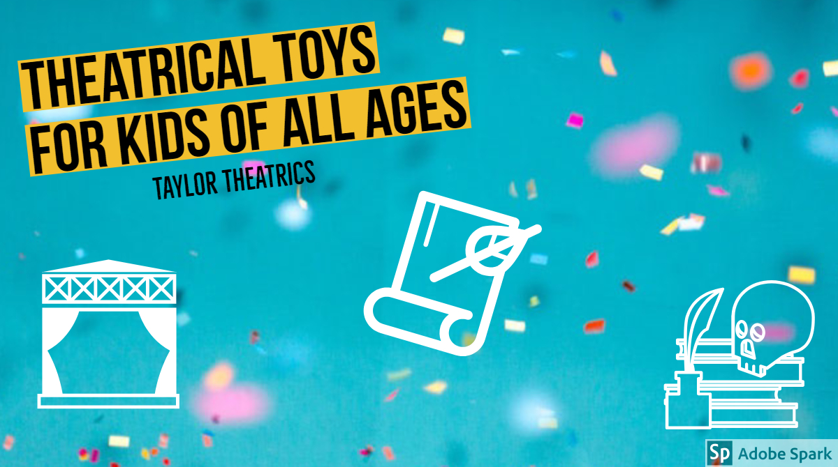 Theatrical Toys
