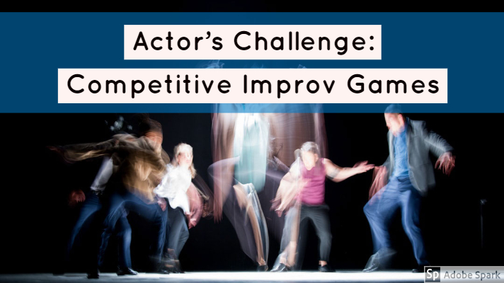 Actor's Challenge: Competitive Improv Games