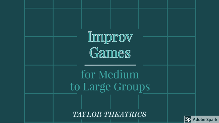 Improv Games for Medium to Large Groups